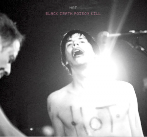 HOT° - BLACK DEATH POISON KILL (2010, Kook)